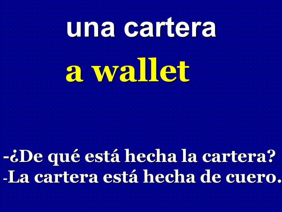 una cartera a wallet -¿De qué está hecha la cartera? - La cartera está hecha de cuero.