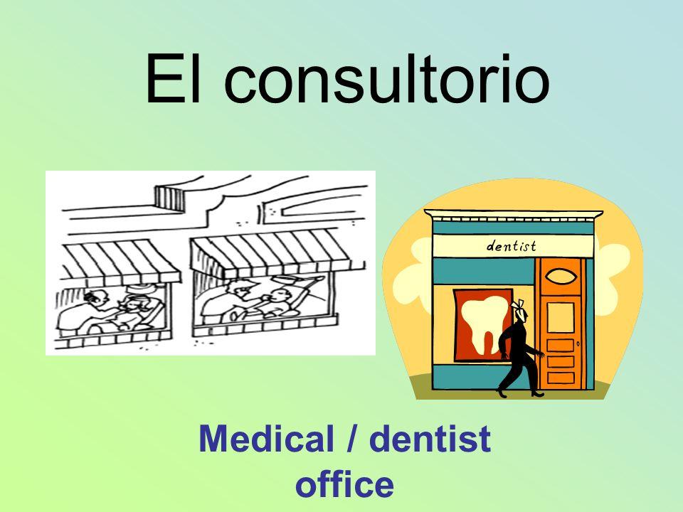 El consultorio Medical / dentist office