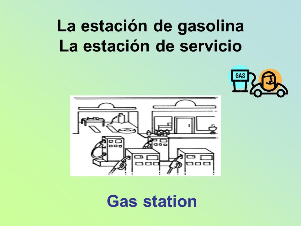 La estación de gasolina La estación de servicio Gas station