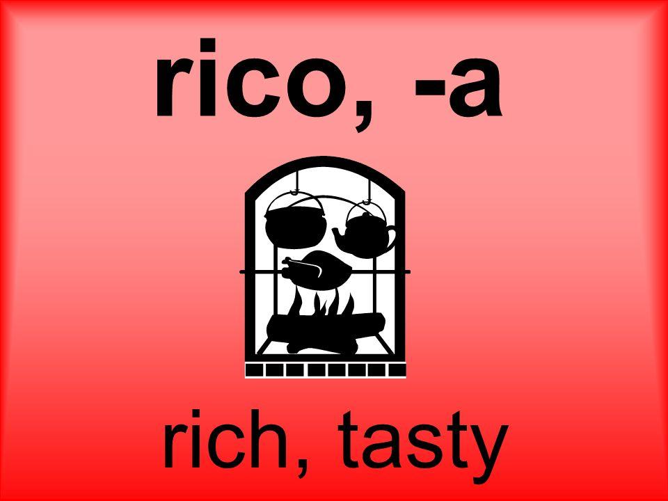 rico, -a rich, tasty