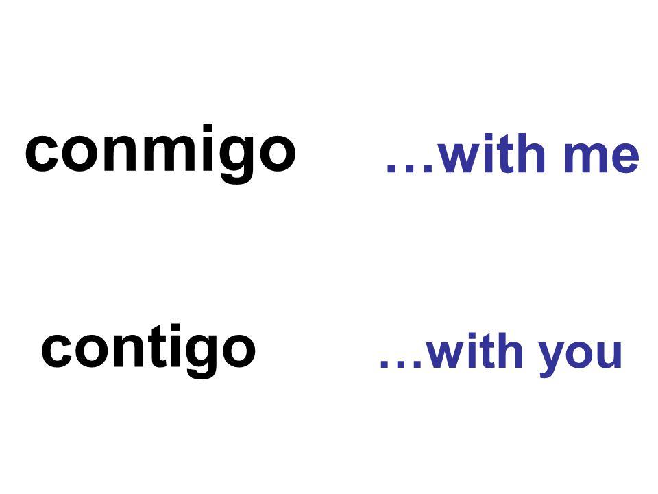conmigo contigo …with me …with you