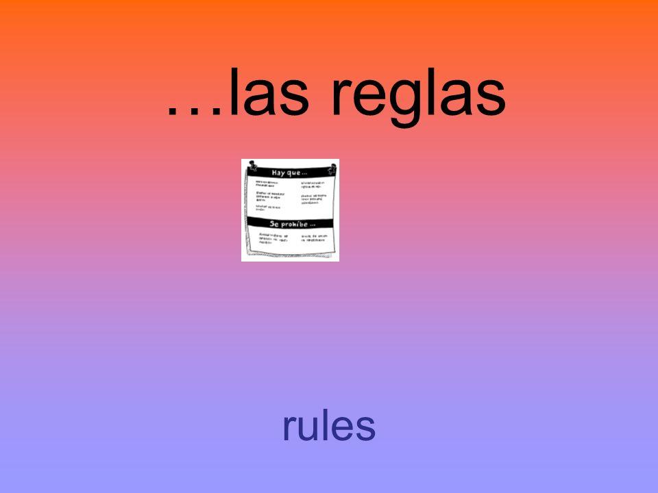 …las reglas rules
