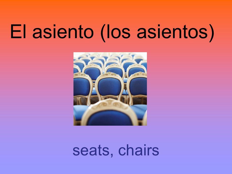 El asiento (los asientos) seats, chairs