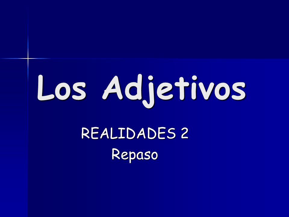 Los Adjetivos REALIDADES 2 Repaso