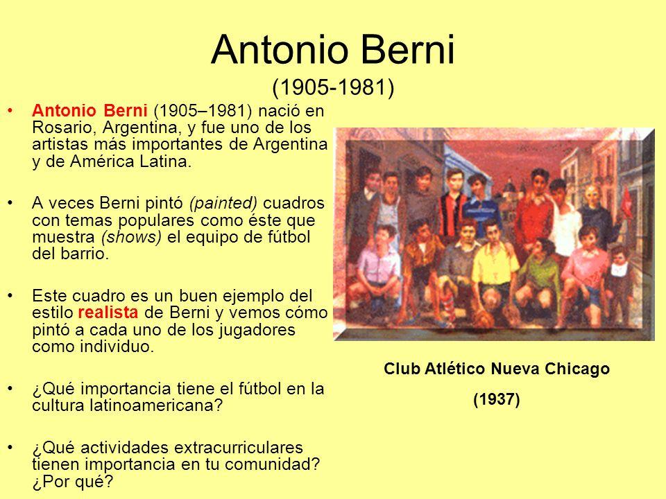 Antonio Berni (1905-1981) Antonio Berni (1905–1981) nació en Rosario, Argentina, y fue uno de los artistas más importantes de Argentina y de América L