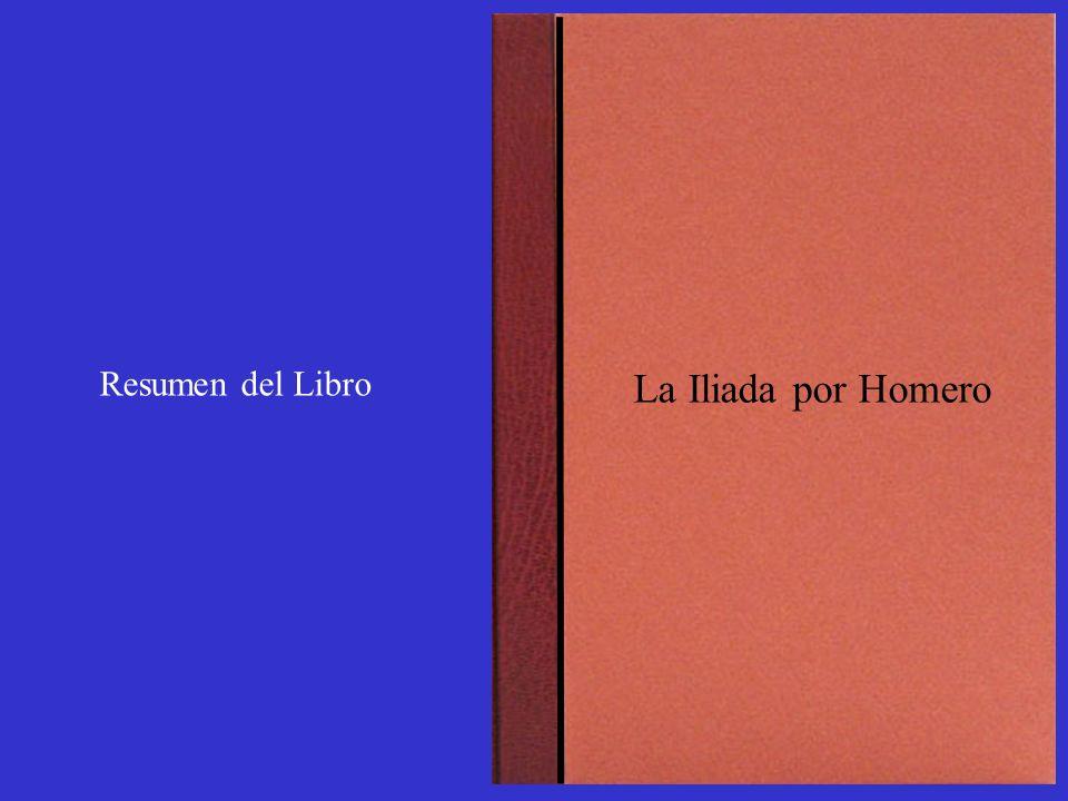 La Iliada por Homero Resumen del Libro
