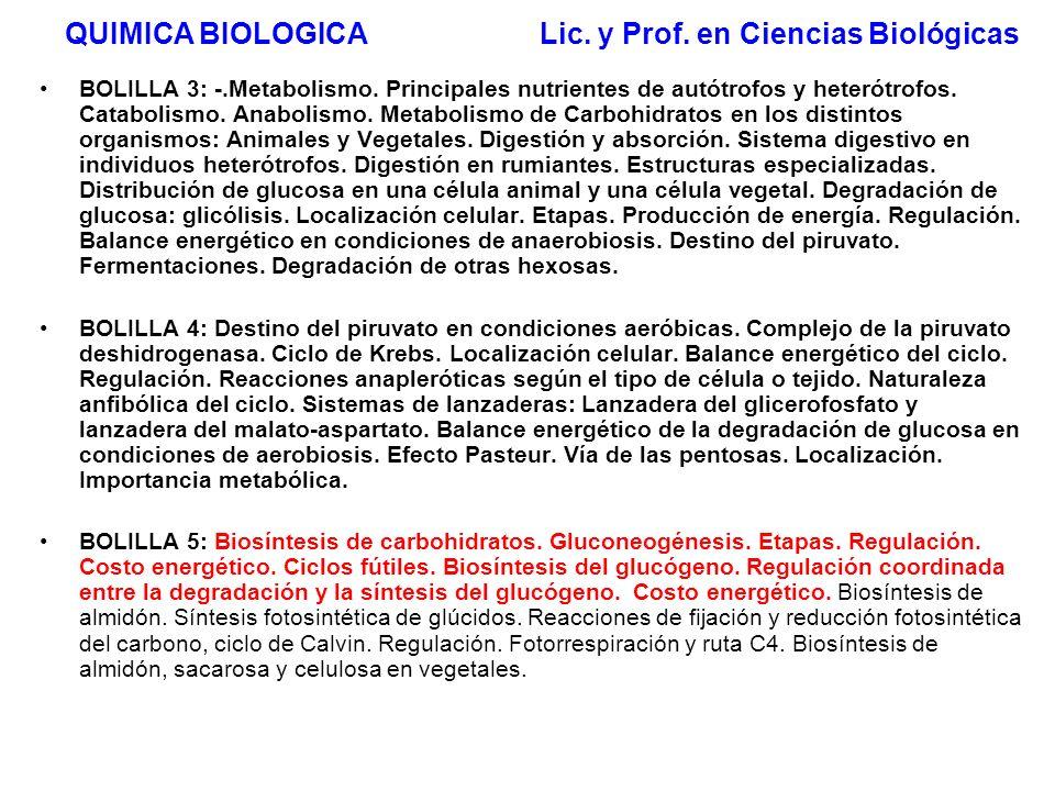 QUIMICA BIOLOGICA Lic. y Prof. en Ciencias Biológicas BOLILLA 3: -.Metabolismo. Principales nutrientes de autótrofos y heterótrofos. Catabolismo. Anab