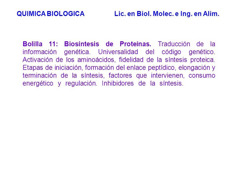 Bolilla 11: Biosíntesis de Proteínas. Traducción de la información genética. Universalidad del código genético. Activación de los aminoácidos, fidelid