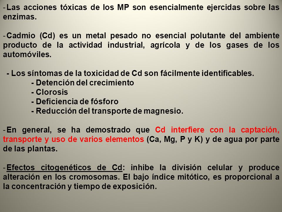 -Las acciones tóxicas de los MP son esencialmente ejercidas sobre las enzimas. -Cadmio (Cd) es un metal pesado no esencial polutante del ambiente prod