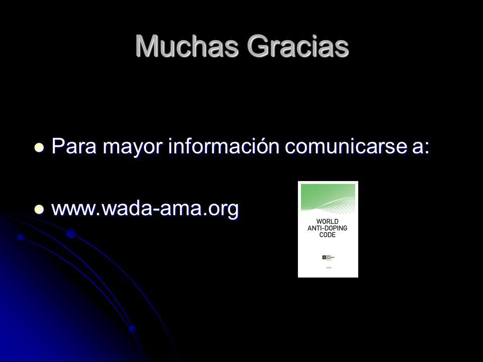 Muchas Gracias Para mayor información comunicarse a: Para mayor información comunicarse a: www.wada-ama.org www.wada-ama.org