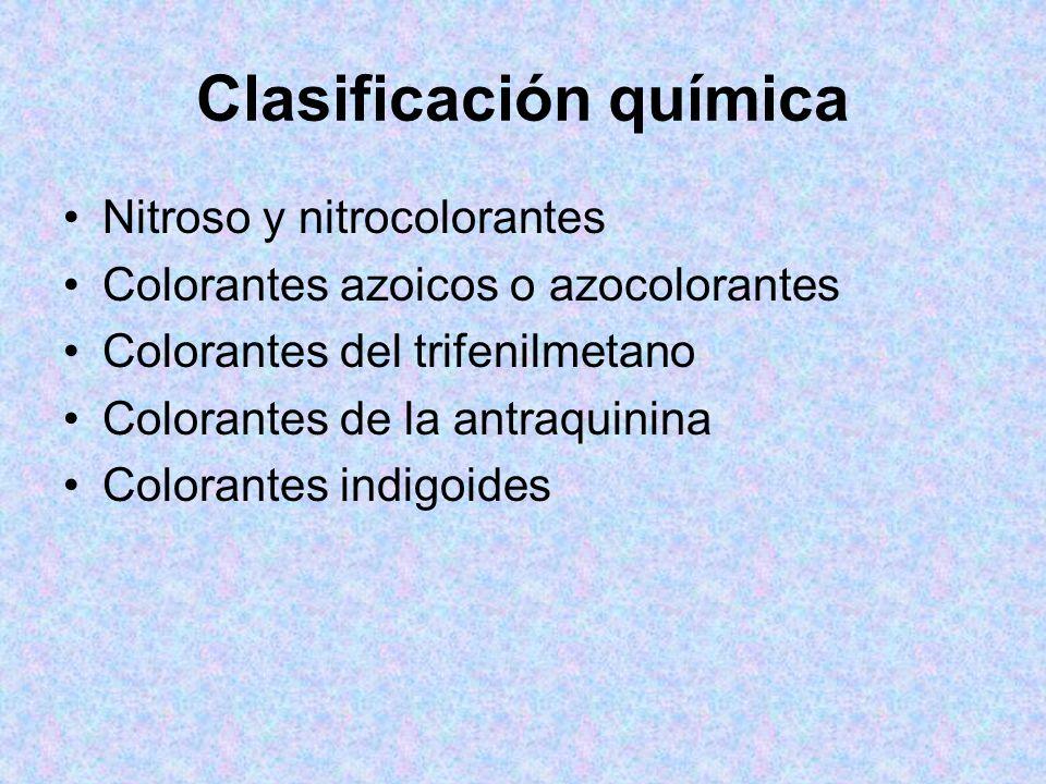 Clasificación química Nitroso y nitrocolorantes Colorantes azoicos o azocolorantes Colorantes del trifenilmetano Colorantes de la antraquinina Coloran