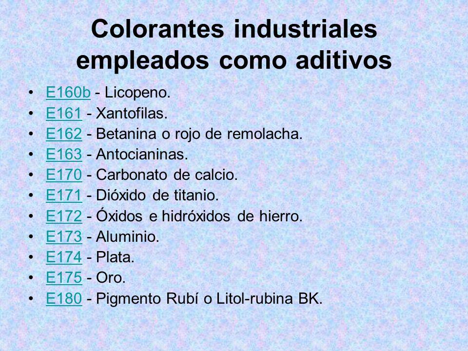 Colorantes industriales empleados como aditivos E160b - Licopeno.E160b E161 - Xantofilas.E161 E162 - Betanina o rojo de remolacha.E162 E163 - Antocian