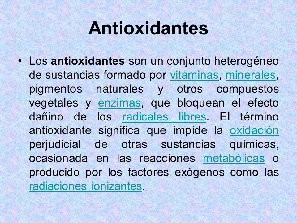Antioxidantes Los antioxidantes son un conjunto heterogéneo de sustancias formado por vitaminas, minerales, pigmentos naturales y otros compuestos veg