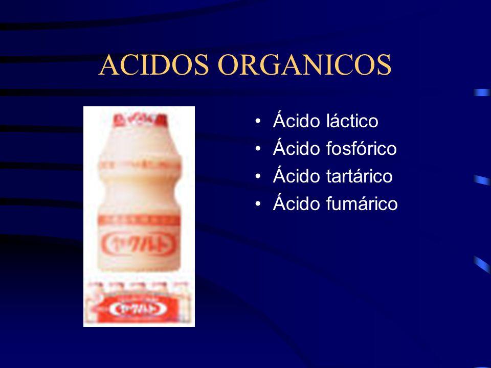 ACIDOS ORGANICOS Ácido láctico Ácido fosfórico Ácido tartárico Ácido fumárico