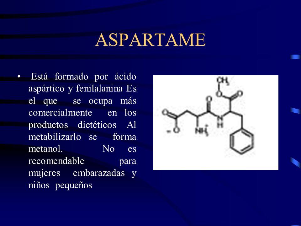 ASPARTAME Está formado por ácido aspártico y fenilalanina Es el que se ocupa más comercialmente en los productos dietéticos Al metabilizarlo se forma