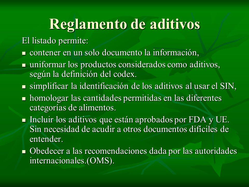 Reglamento de aditivos El listado permite: contener en un solo documento la información, contener en un solo documento la información, uniformar los p
