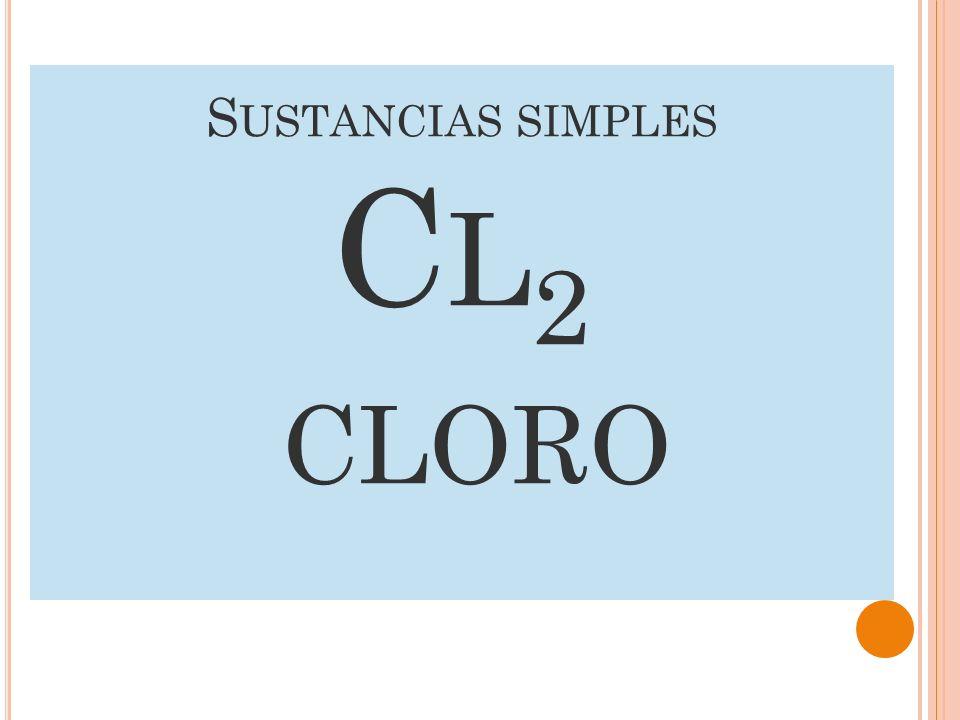 S USTANCIAS SIMPLES C L 2 C LORO
