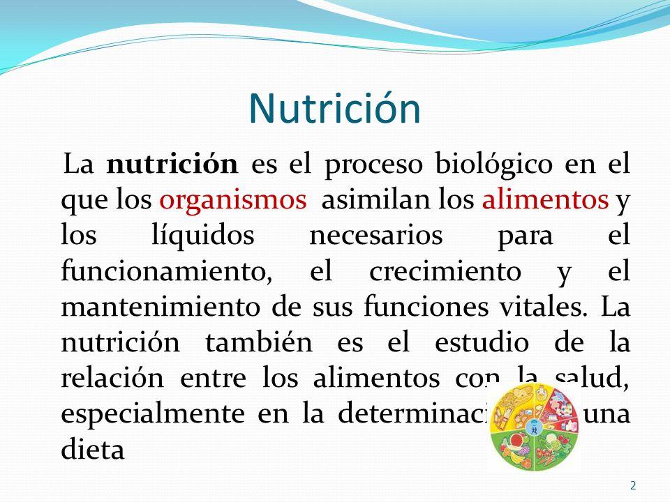 Nutrición La nutrición hace referencia a los nutrientes que componen los alimentos y comprende un conjunto de fenómenos involuntarios que suceden tras la ingestión de los alimentos, es decir, la digestión, la absorción o paso a la sangre desde el tubo digestivo de sus componentes o nutrientes su metabolismo o transformaciones químicas en las células y excreción o eliminación del organismo.
