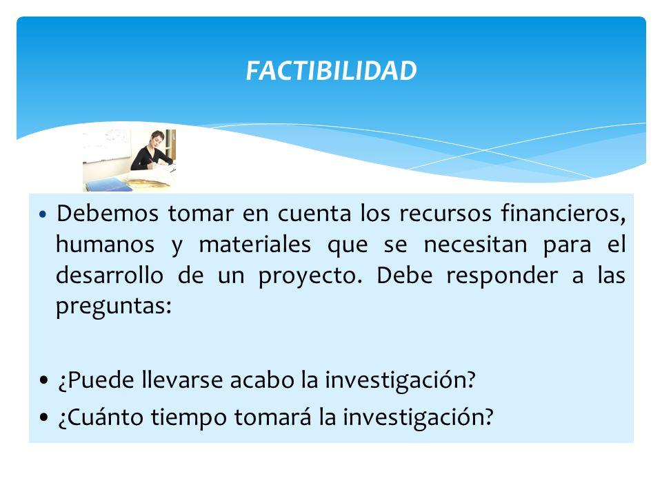 FACTIBILIDAD Se refiere a la disponibilidad de los recursos necesarios para llevar a cabo los objetivos o metas señalados, la factibilidad se apoya en 3 aspectos básicos: Operativo.