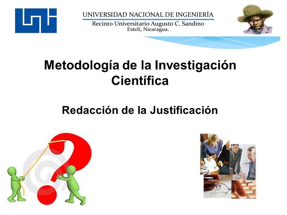 Metodología de la Investigación Científica Redacción de la Justificación