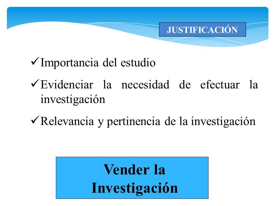 JUSTIFICACIÓN DE UN PROBLEMA DE INVESTIGACIÓN Algunos Criterios Importancia - Significancia - Originalidad - Factibilidad- Delimitación 1.