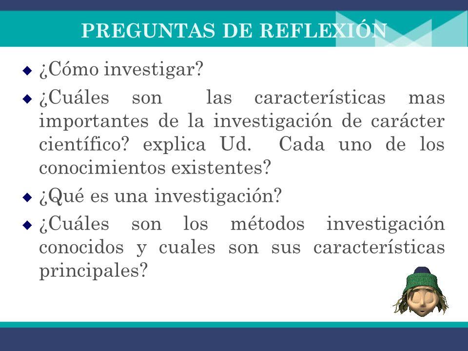 El proceso de la Investigación Empieza con la Construcción del problema ¿El investigador conoce la información existente para definir el problema? Si