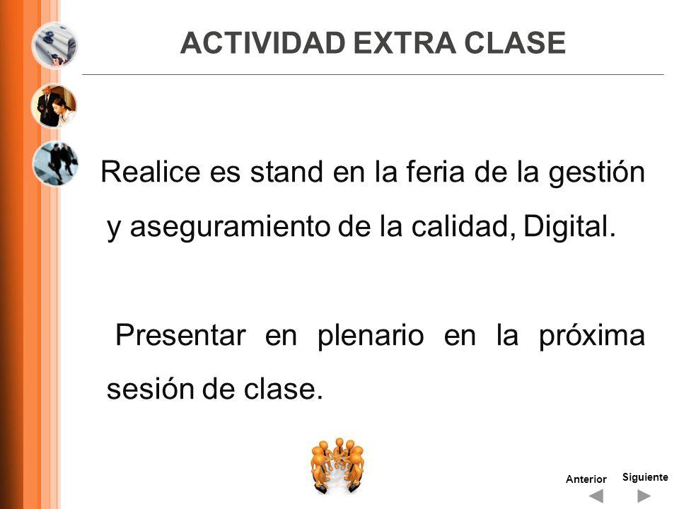 ACTIVIDAD EXTRA CLASE Realice es stand en la feria de la gestión y aseguramiento de la calidad, Digital. Presentar en plenario en la próxima sesión de