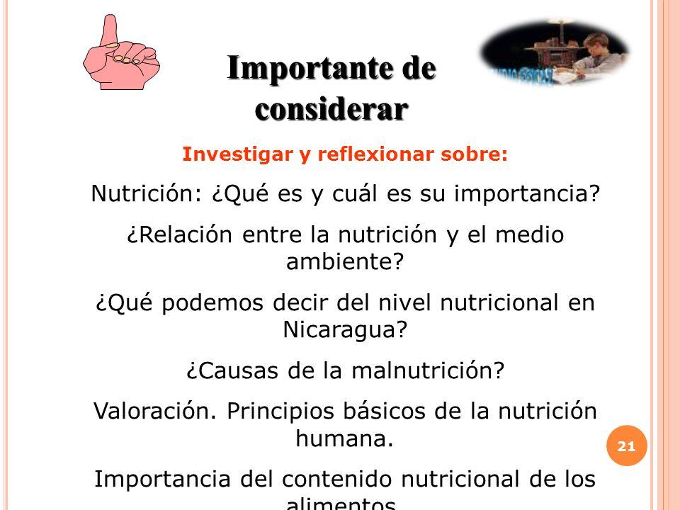 21 Importante de considerar Investigar y reflexionar sobre: Nutrición: ¿Qué es y cuál es su importancia? ¿Relación entre la nutrición y el medio ambie