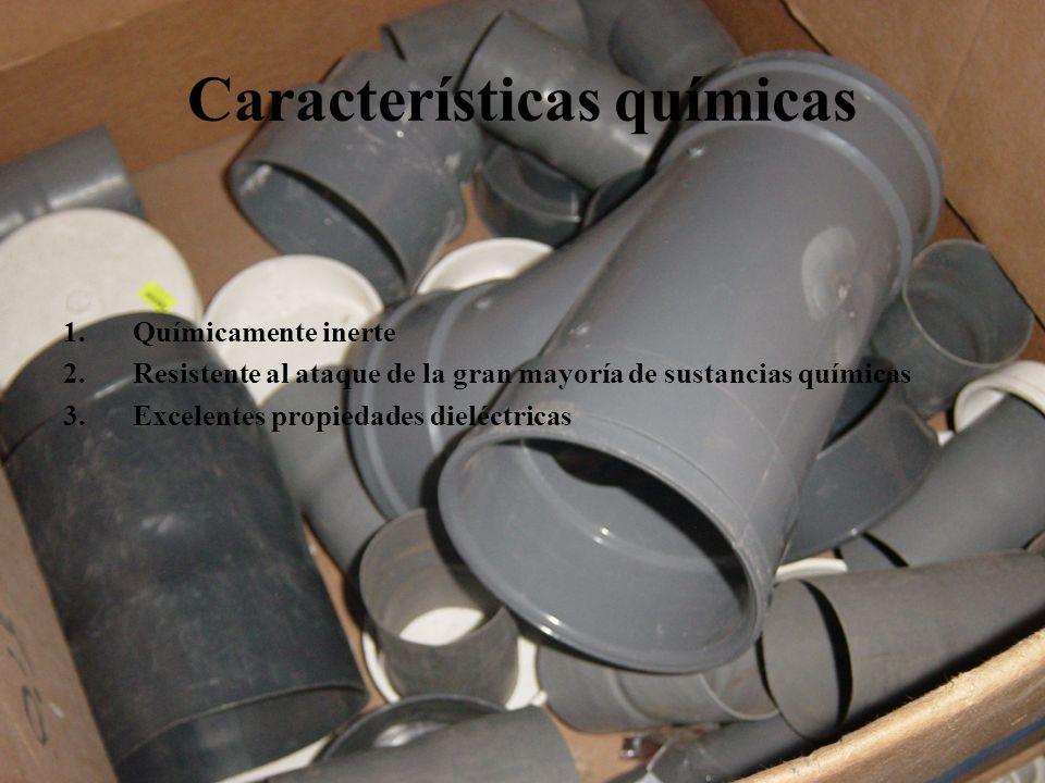 Características químicas 1.Químicamente inerte 2.Resistente al ataque de la gran mayoría de sustancias químicas 3.Excelentes propiedades dieléctricas