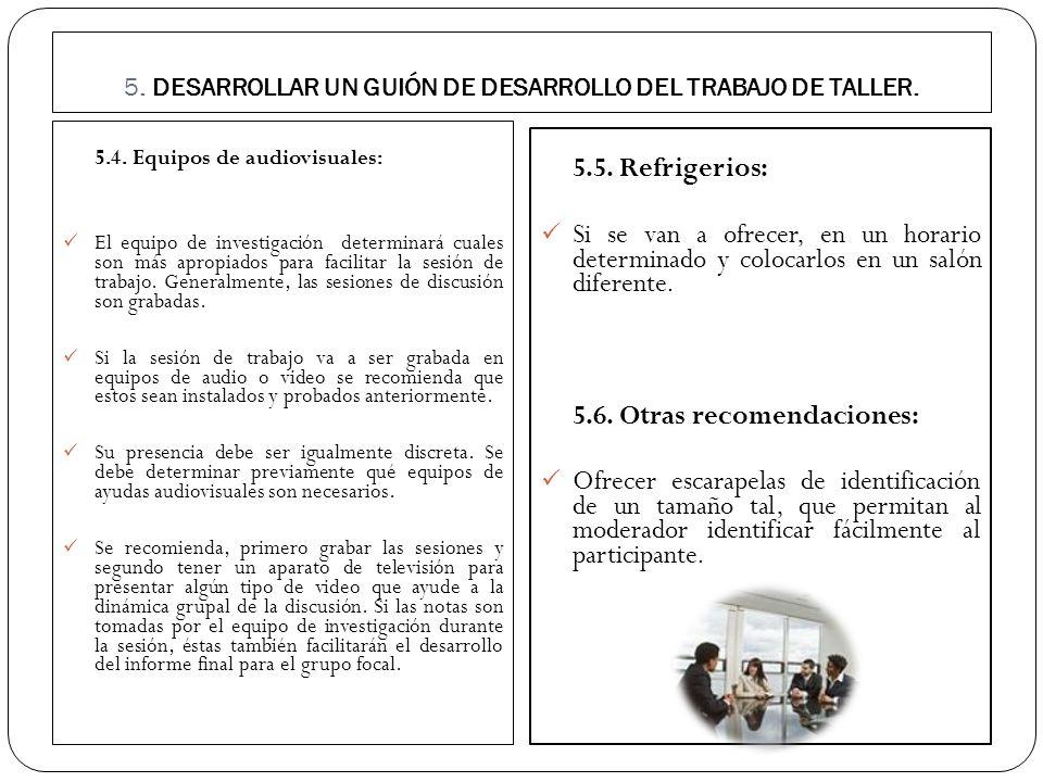 5. DESARROLLAR UN GUIÓN DE DESARROLLO DEL TRABAJO DE TALLER. 5.4. Equipos de audiovisuales: El equipo de investigación determinará cuales son más apro