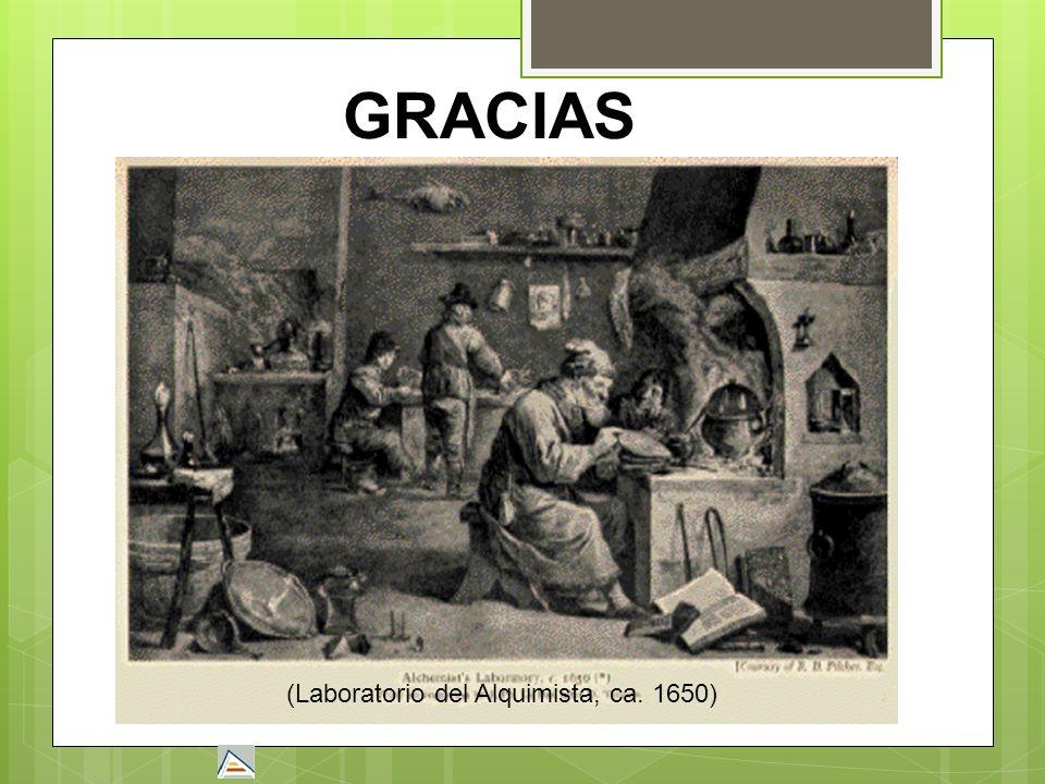 (Laboratorio del Alquimista, ca. 1650) GRACIAS
