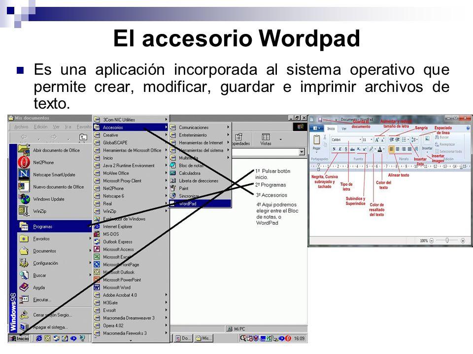 El accesorio Wordpad Es una aplicación incorporada al sistema operativo que permite crear, modificar, guardar e imprimir archivos de texto.