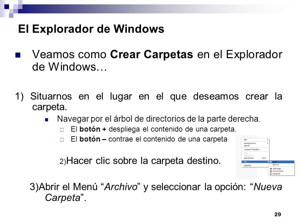 29 El Explorador de Windows Veamos como Crear Carpetas en el Explorador de Windows… 1) Situarnos en el lugar en el que deseamos crear la carpeta. Nave