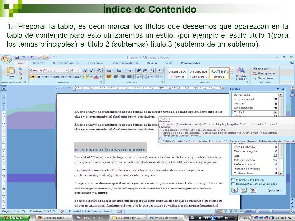 Índice de Contenido 9 1.- Preparar la tabla, es decir marcar los títulos que deseemos que aparezcan en la tabla de contenido para esto utilizaremos un