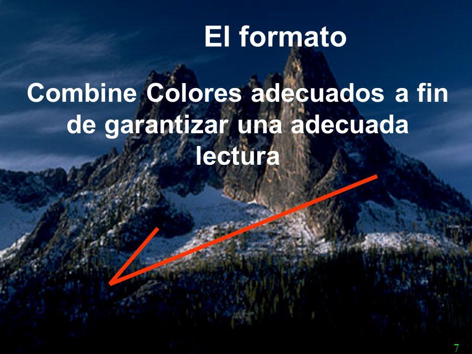 El formato 7 Combine Colores adecuados a fin de garantizar una adecuada lectura
