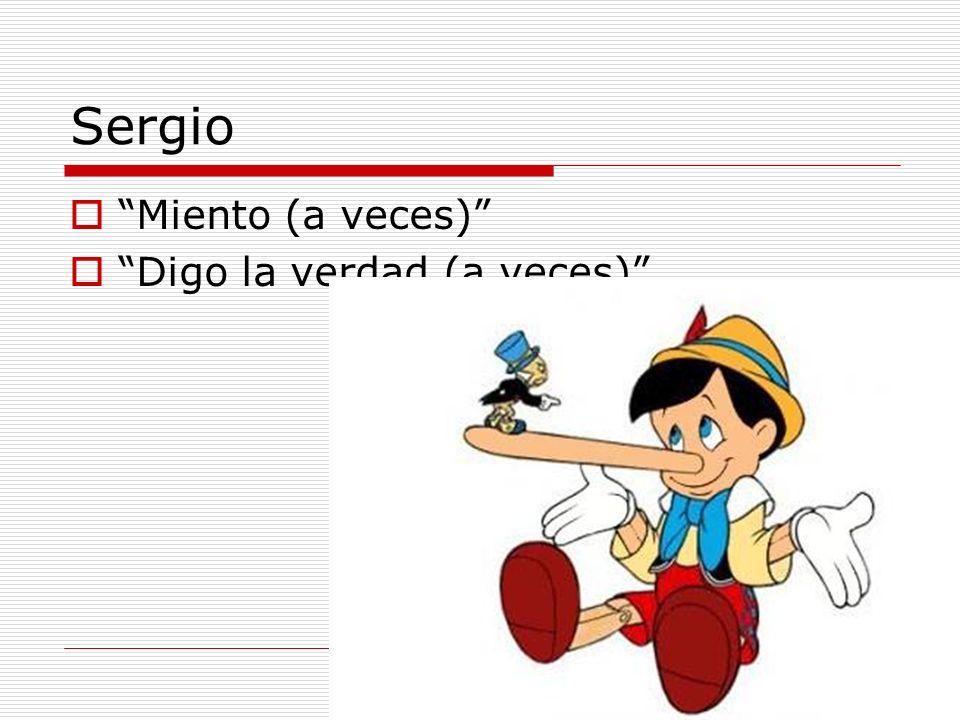 Sergio Miento (a veces) Digo la verdad (a veces)