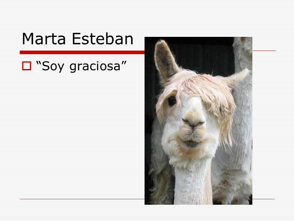 Marta Esteban Soy graciosa