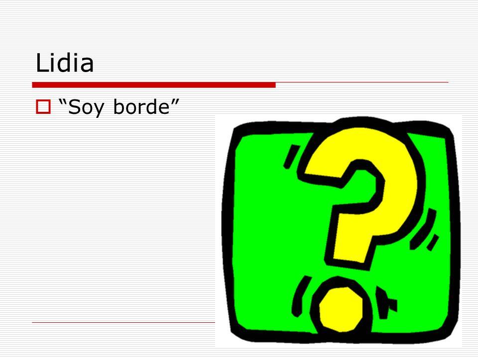 Lidia Soy borde
