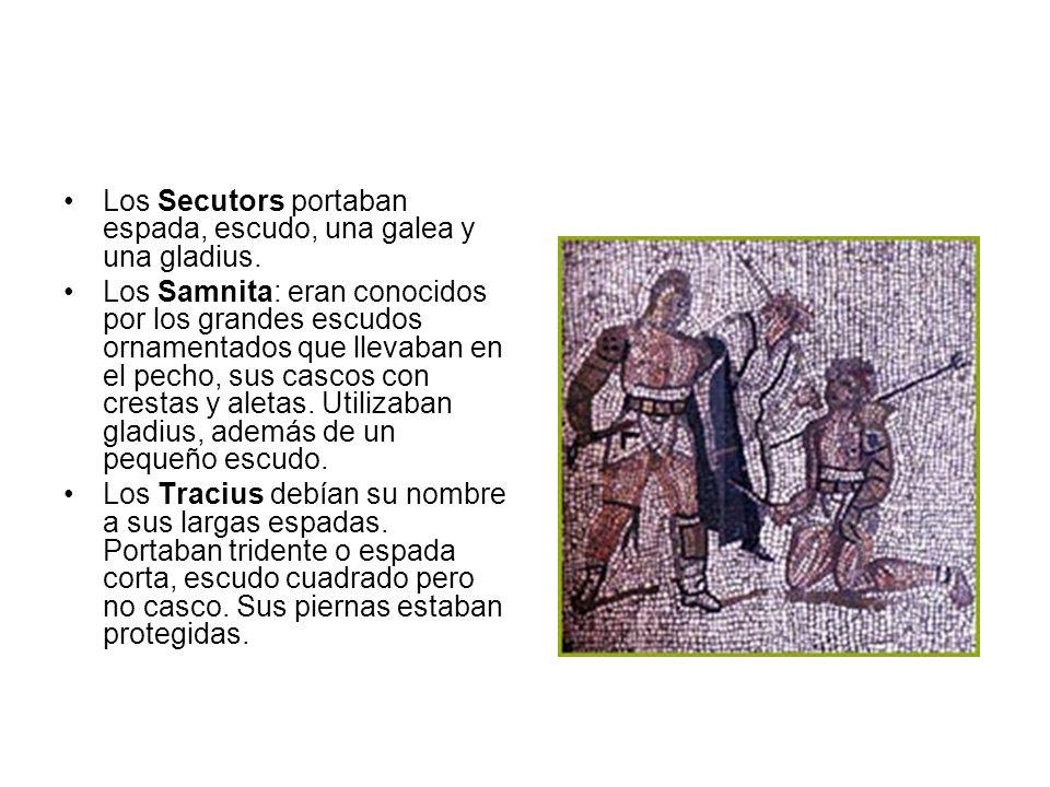 Los Secutors portaban espada, escudo, una galea y una gladius. Los Samnita: eran conocidos por los grandes escudos ornamentados que llevaban en el pec