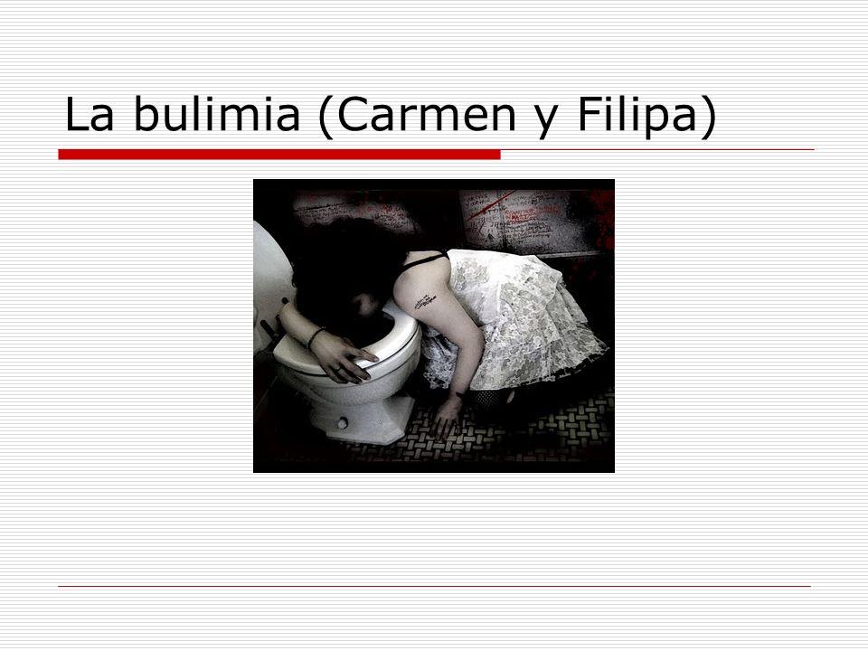 La bulimia (Carmen y Filipa)