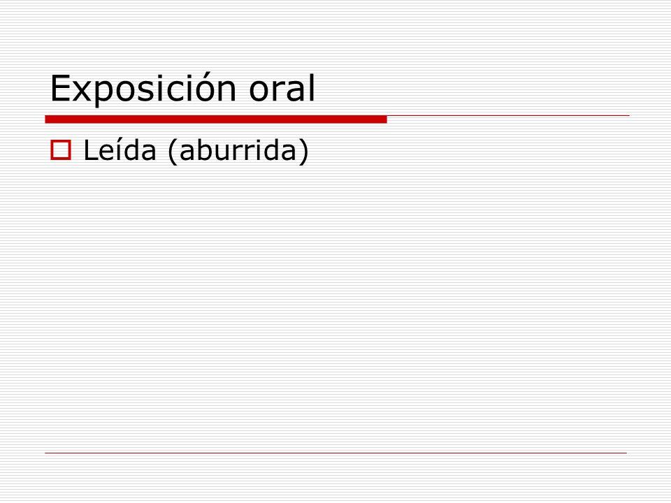 Exposición oral Leída (aburrida)