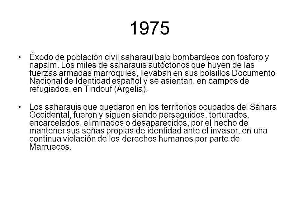 1975 Éxodo de población civil saharaui bajo bombardeos con fósforo y napalm. Los miles de saharauis autóctonos que huyen de las fuerzas armadas marroq