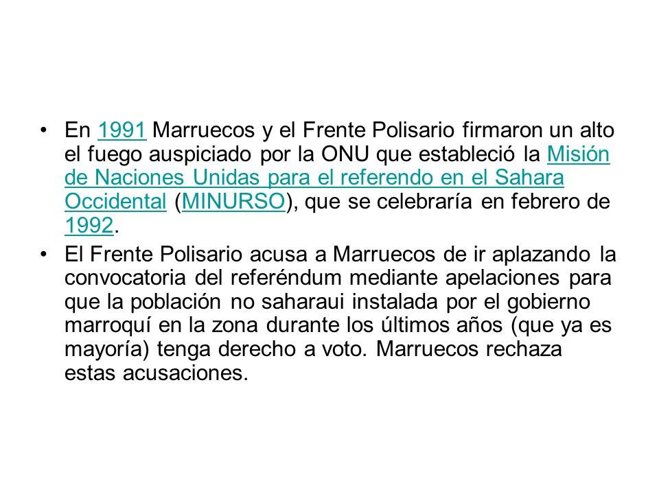 En 1991 Marruecos y el Frente Polisario firmaron un alto el fuego auspiciado por la ONU que estableció la Misión de Naciones Unidas para el referendo