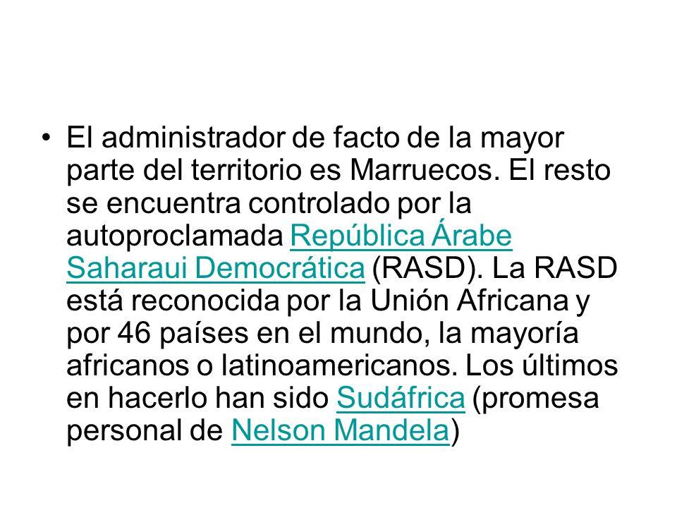 El administrador de facto de la mayor parte del territorio es Marruecos. El resto se encuentra controlado por la autoproclamada República Árabe Sahara