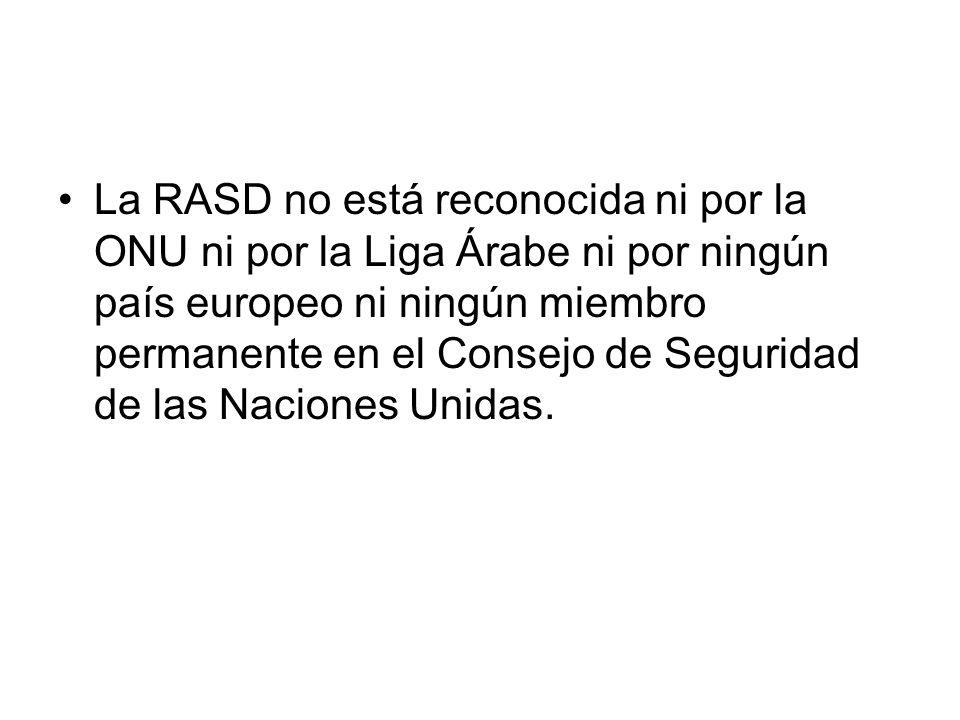 La RASD no está reconocida ni por la ONU ni por la Liga Árabe ni por ningún país europeo ni ningún miembro permanente en el Consejo de Seguridad de la
