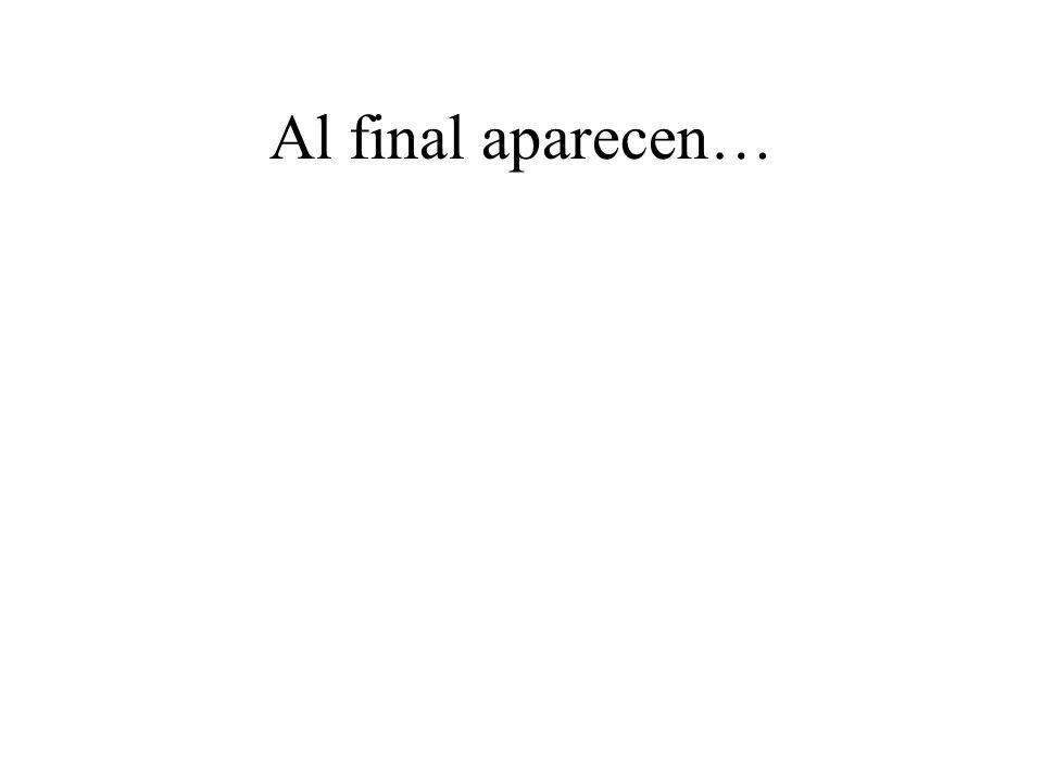 Al final aparecen…