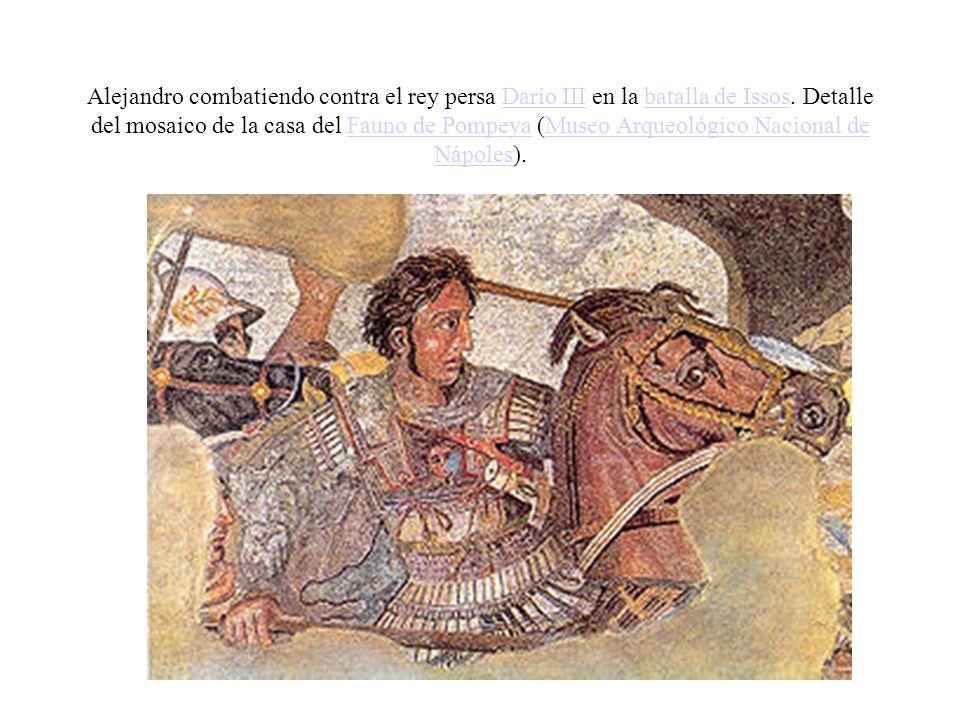 Alejandro combatiendo contra el rey persa Darío III en la batalla de Issos. Detalle del mosaico de la casa del Fauno de Pompeya (Museo Arqueológico Na