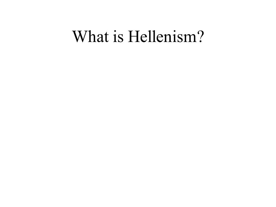 What is Hellenism?