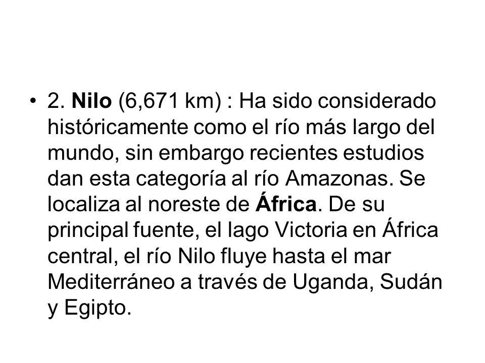 2. Nilo (6,671 km) : Ha sido considerado históricamente como el río más largo del mundo, sin embargo recientes estudios dan esta categoría al río Amaz