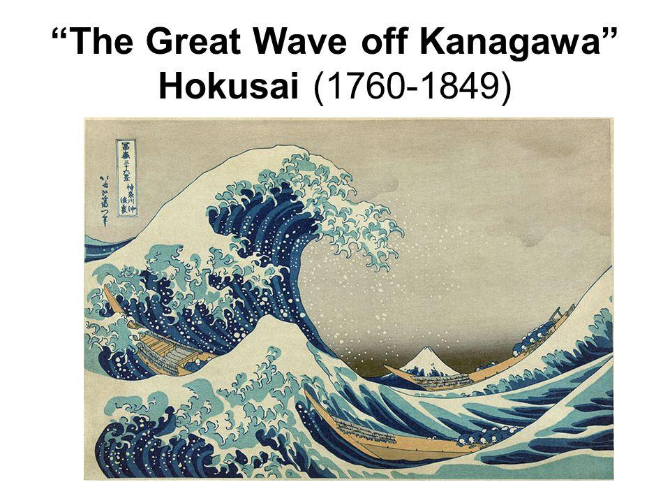 The Great Wave off Kanagawa Hokusai (1760-1849)